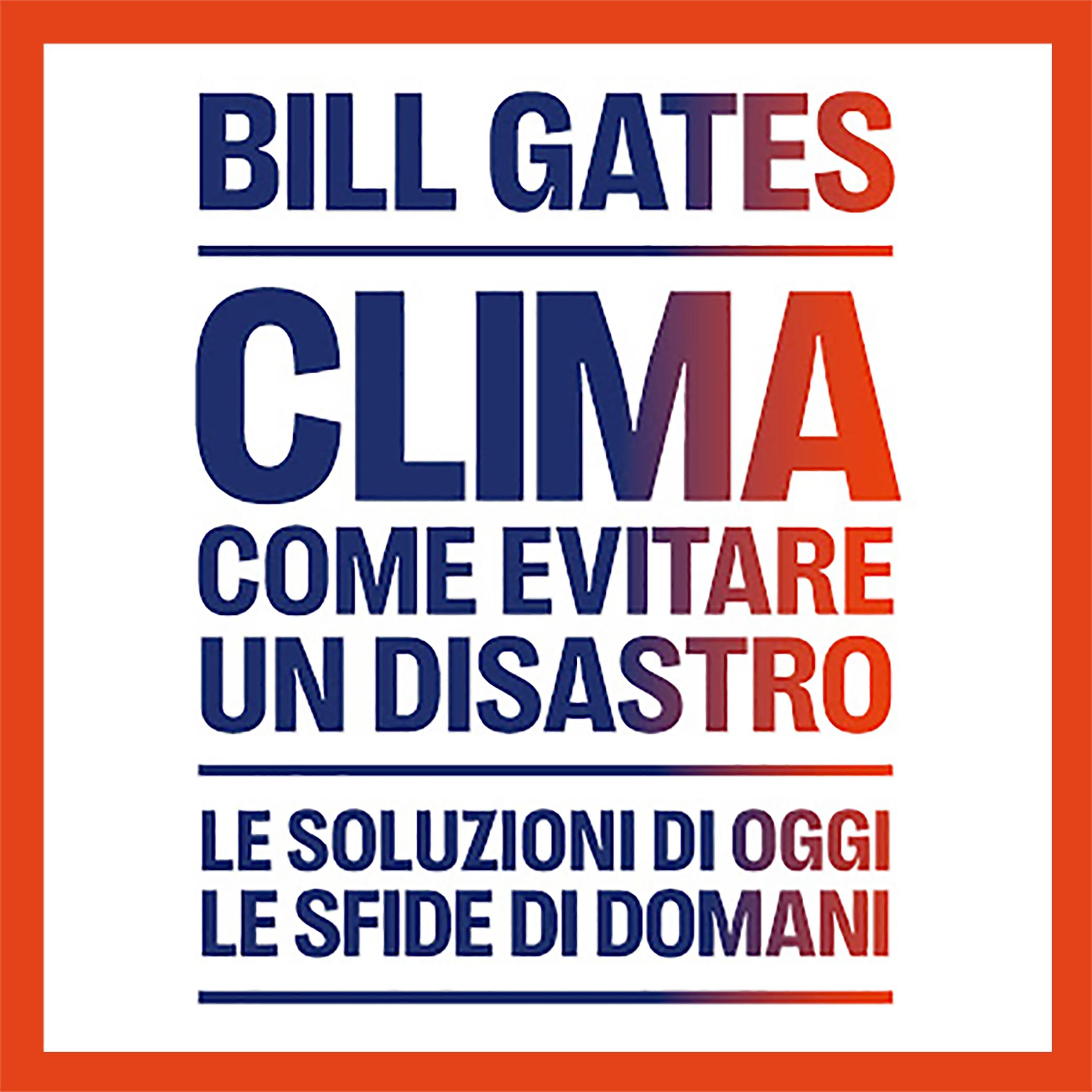 Bill Gates, copertina Clima come evitare un disastro